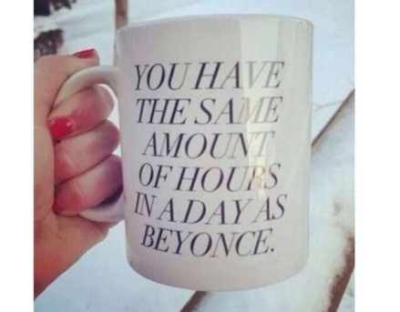 p-mug-you-have-the-same-amount-of-hours-in-a-day-as-beyonce-beyonce-tumblr-tumblr-post-tumblr-clothes-clothes-from-tumblr-tumblr-fashion-tumblr-cup-tumblr-mug